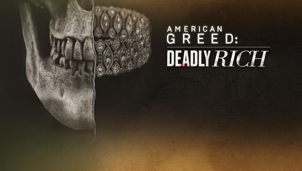 American Greed: Deadly Rich